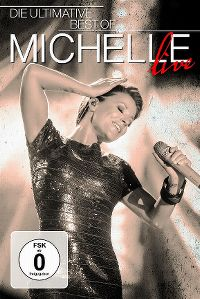Cover Michelle - Die ultimative Best Of - Live [DVD]